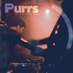 The Purrs - Rotting on the Vine single!